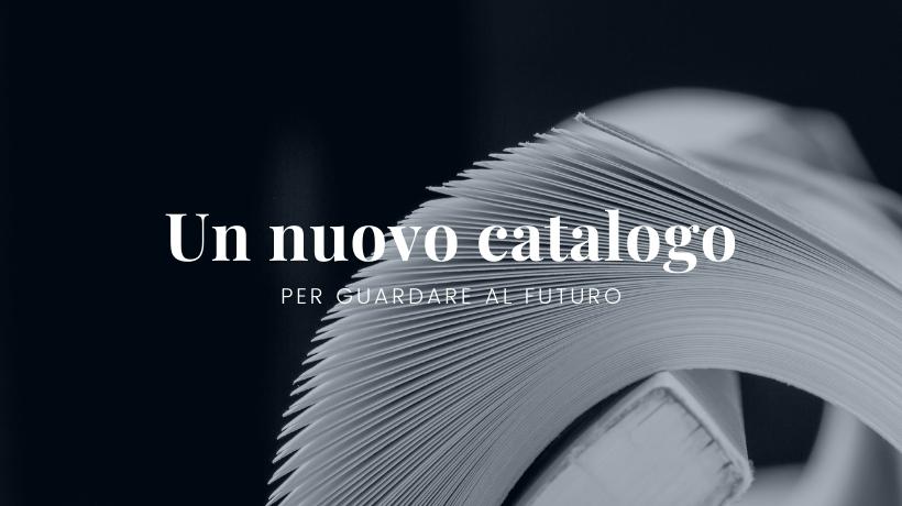 Un nuovo catalogo per guardare al futuro