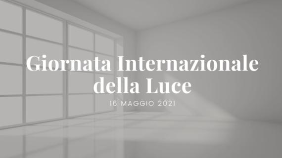 Giornata internazionale della luce 2021 - Patrizia Volpato