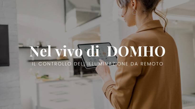 Nel vivo del progetto Domho