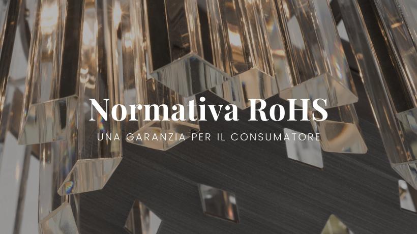 Normativa RoHS: una garanzia per il consumatore