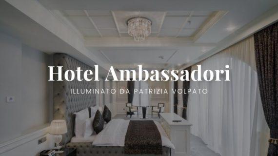 Hotel Ambassadori illuminato da Patrizia Volpato