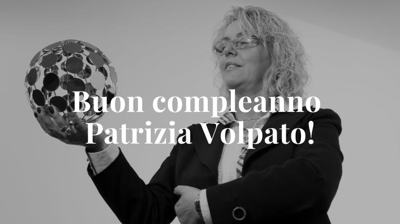 Tanti auguri Patrizia Volpato!